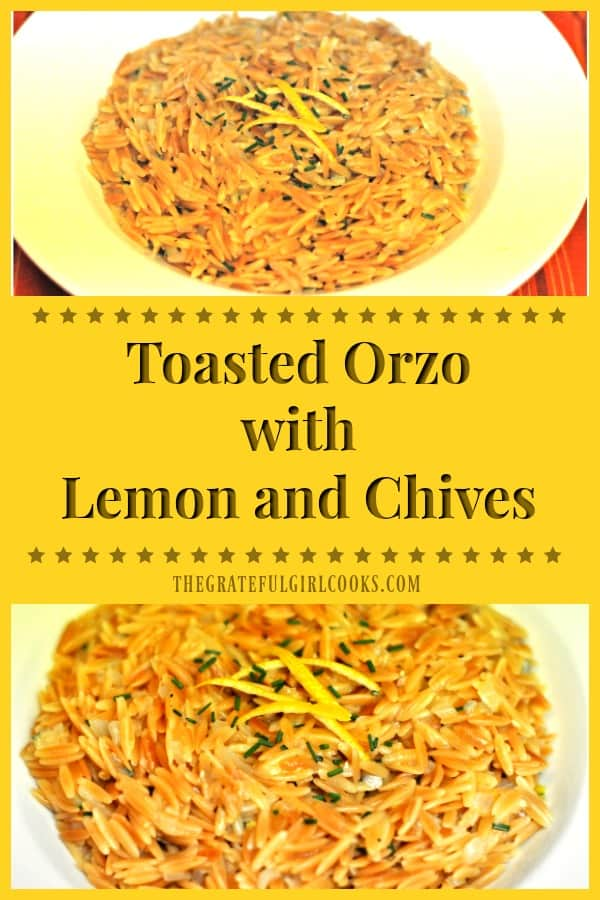 Toasted Orzo with Lemon and Chives is simple to prepare and is an absolutely delicious side dish for chicken, pork, seafood or beef!