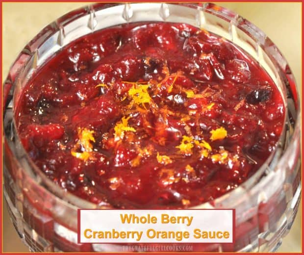 Whole Berry Cranberry Orange Sauce / The Grateful Girl Cooks! This sauce is so good, and is incredibly easy to make with a few ingredients!