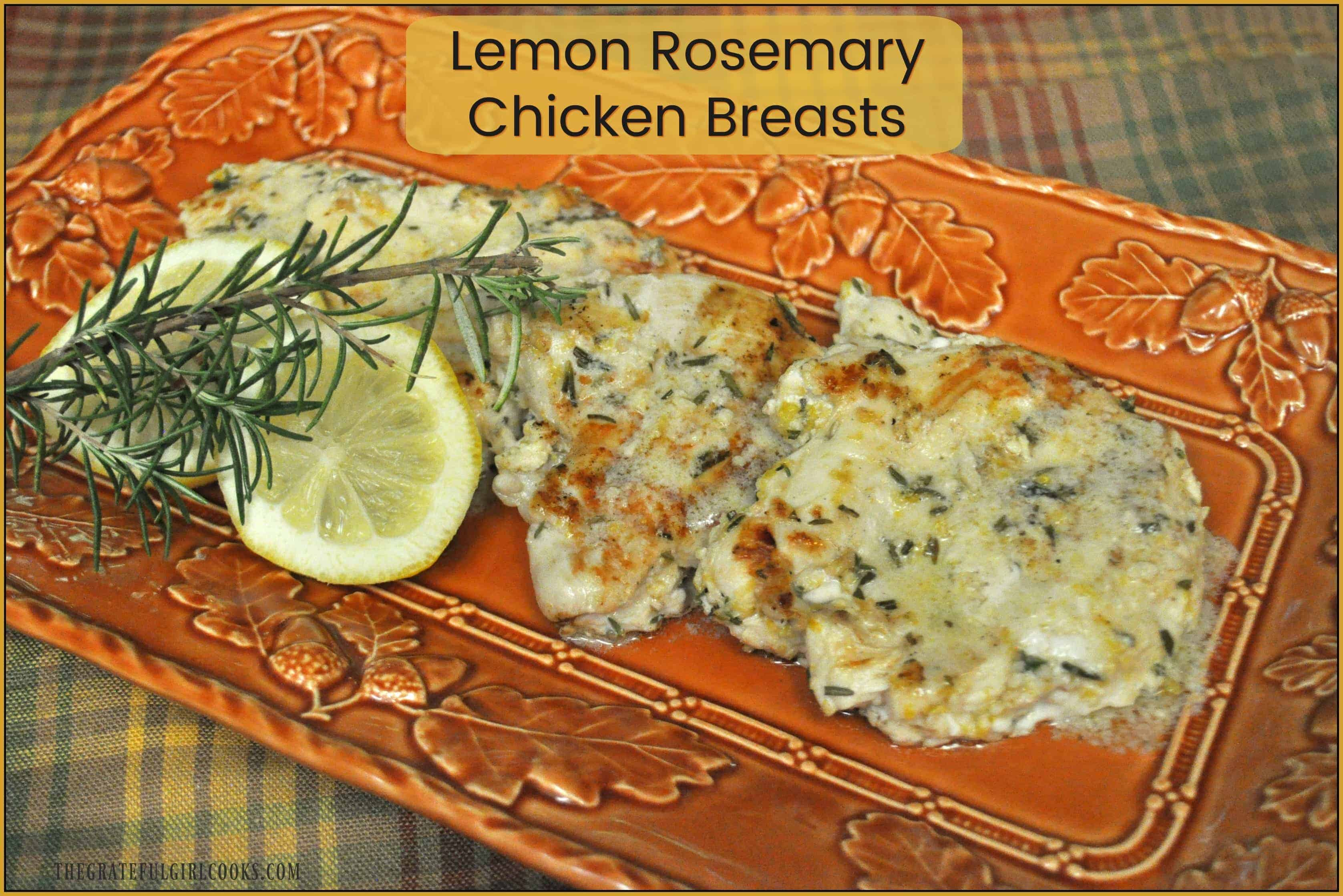 Lemon Rosemary Chicken Breasts / The Grateful Girl Cooks! Marinated, grilled, and served with a lemon glaze, this low calorie and delicious recipe is sure to impress!