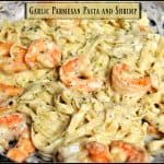 Garlic Parmesan Pasta and Shrimp