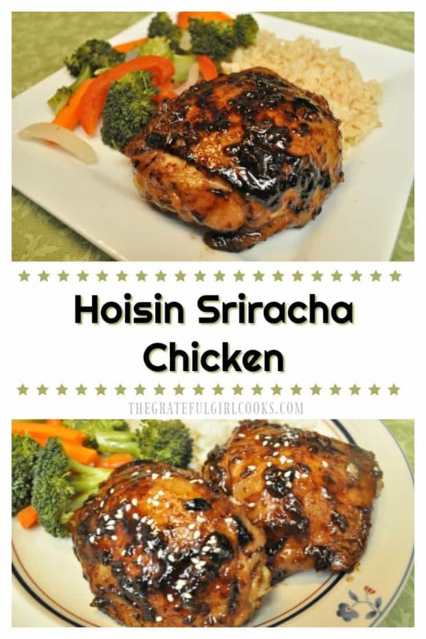 Hoisin Sriracha Chicken / The Grateful Girl Cooks! Chicken thighs get an Asian-inspired twist from a Hoisin, Sriracha and Honey marinade, then are cooked until done. Easy, sweet, slightly spicy and delicious!
