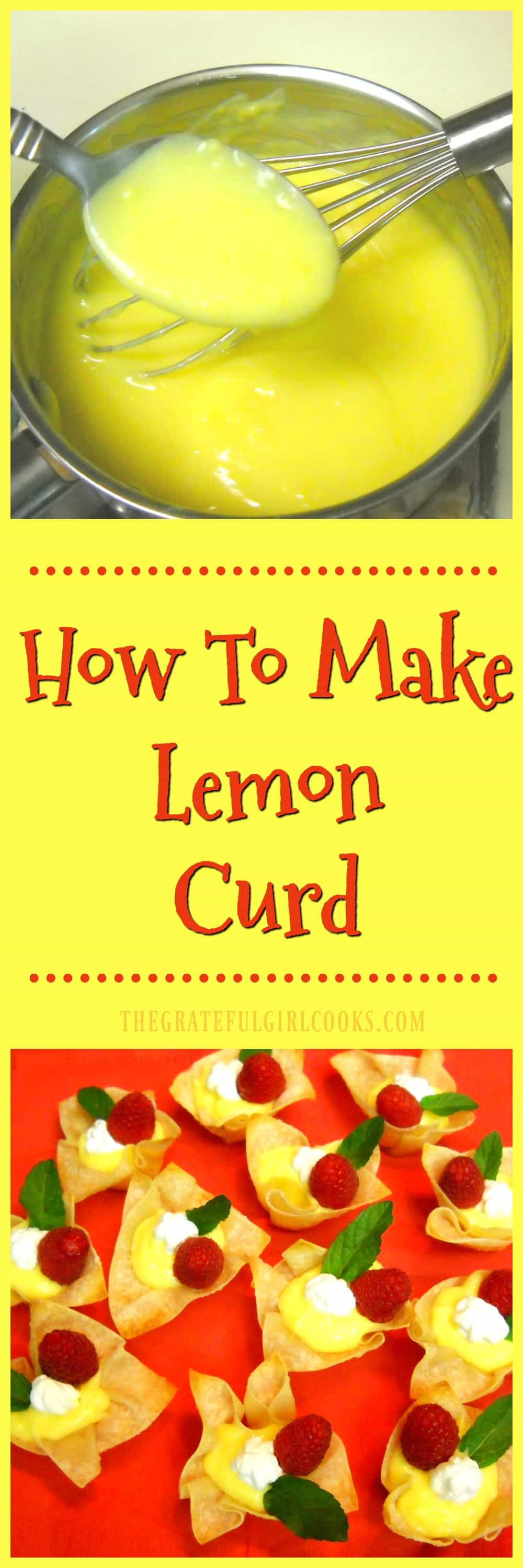 How To Make Lemon Curd / The Grateful Girl Cooks! Thick tart and sweet lemon sauce tastes great on pancakes, waffles, in tarts and other desserts!