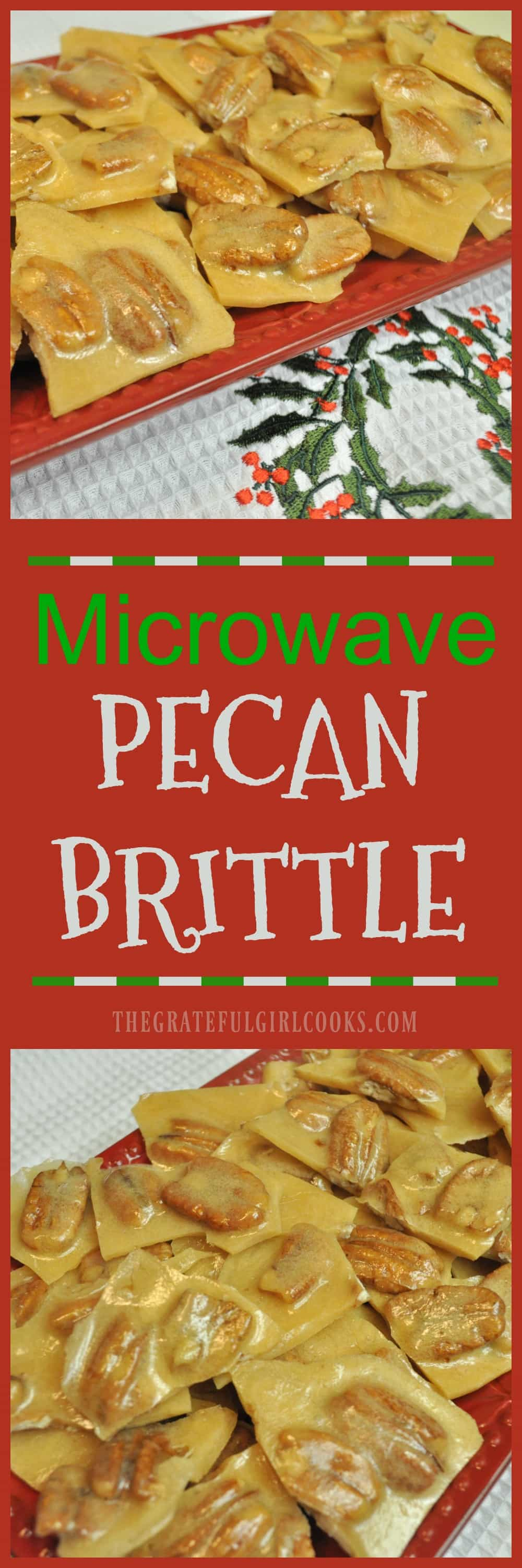Microwave Pecan Brittle / The Grateful Girl Cooks! Microwave Pecan Brittle is a time-saving twist on a classic candy! This delicious, crunchy holiday treat is easy to make in 15 minutes, using a microwave!