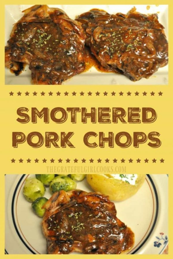 Smothered Pork Chops are pan-seared, then baked until tender and smothered in a rich, thick onion gravy. Full of flavor, you will LOVE these glazed chops!