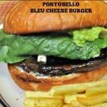 Portobello Bleu Cheese Burger