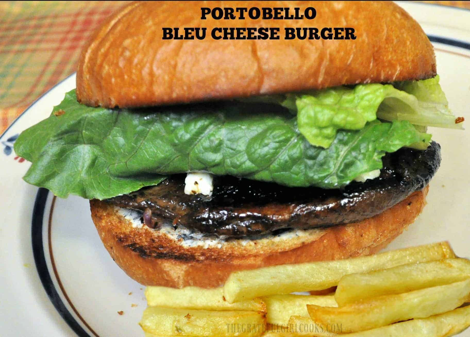 Portobello Bleu Cheese Burger / The Grateful Girl Cooks!