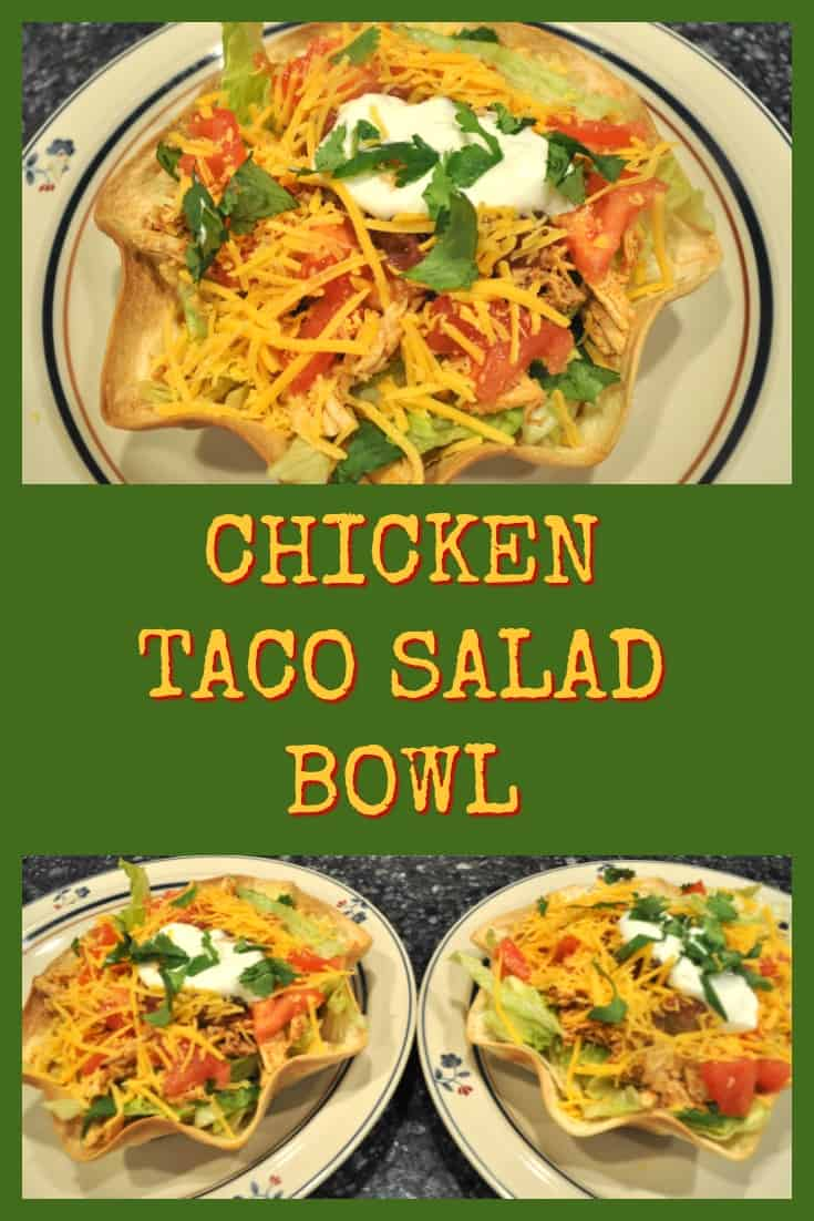 Long pin for Chicken Taco Salad Bowl / The Grateful Girl Cooks! Make delicious Chicken Taco Salads in an edible tortilla bowl shell! Why go out when you can enjoy this yummy, filling Mexican salad from the comfort of home?