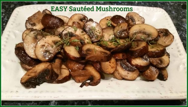 Easy Sautéed Mushrooms / The Grateful Girl Cooks!