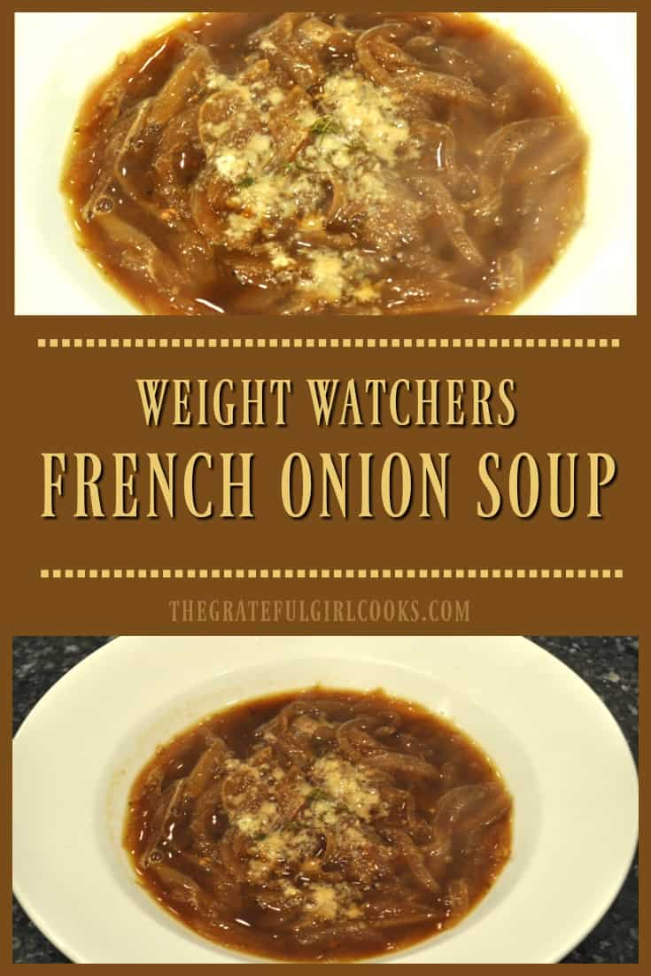 "Weight Watchers French Onion Soup / The Grateful Girl Cooks! You'll love the rich, decadent flavor of caramelized onions in this ""lightened up"" version of French Onion Soup! All the flavor without all the extra calories!"