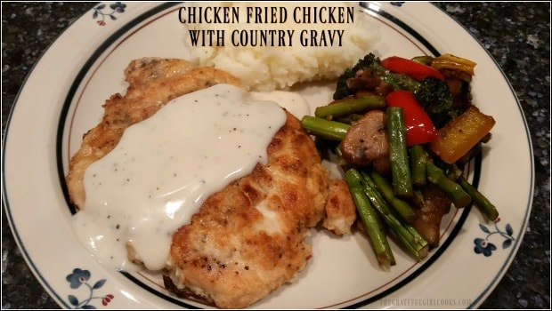 Chicken Fried Chicken With Country Gravy / The Grateful Girl Cooks!