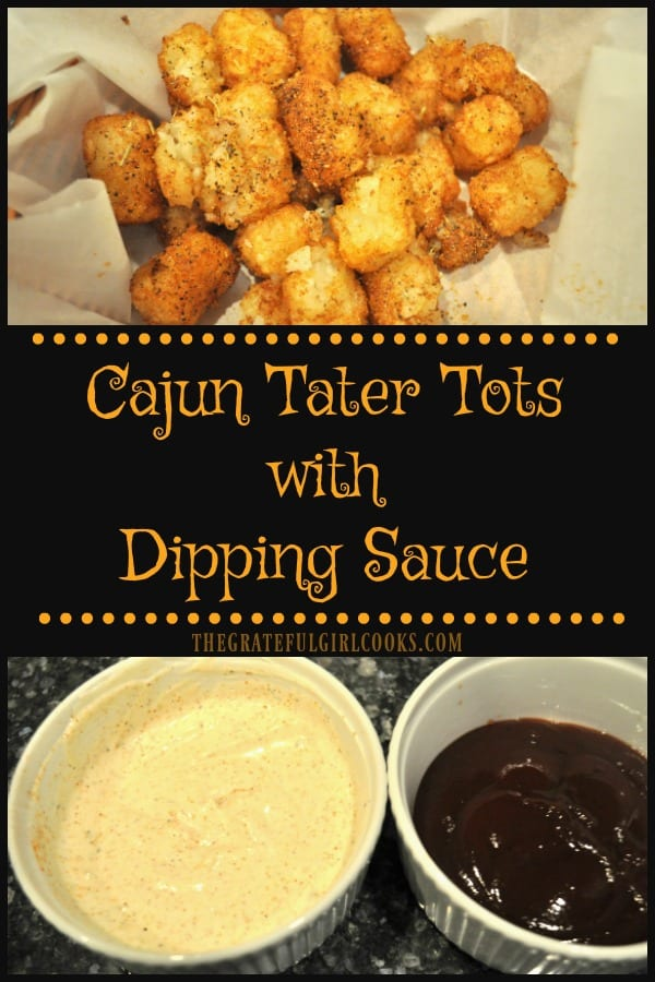 Spicy Cajun tater tots (fried OR baked), served with a seasoned Ranch/Sour Cream dipping sauce and BBQ sauce, are the perfect appetizer to munch on at any dinner, get together or party!