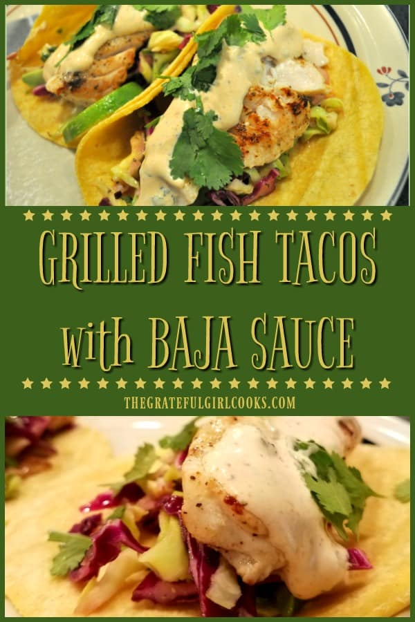 You're gonna LOVE these grilled (no batter) fish tacos, w/ corn tortillas, crisp marinated slaw and avocado, topped with a creamy Southwestern flavored Baja sauce!