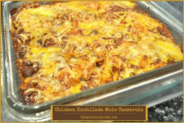 Chicken Enchilada Mole Casserole is an easy to make dinner, with layers of corn tortillas, chicken breast strips, enchilada and mole sauce, onions and cheese, and is ready in 35 minutes!