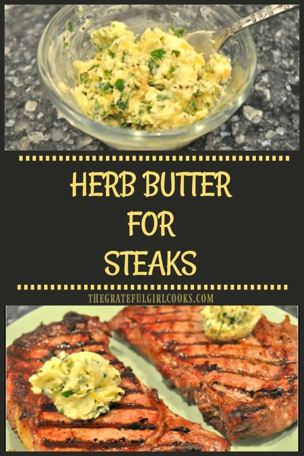Take your summer grilling up a notch with Herb Butter For Steaks! Top a juicy steak with a simple herb flavored butter to add another layer of deliciousness!