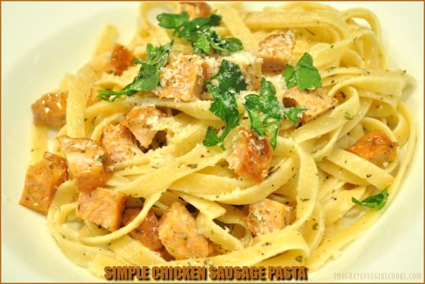 Simple chicken sausage pasta is an easy, delicious meal to prepare. Pasta is tossed with Italian spices, olive oil, butter, Parmesan cheese and chicken sausage!