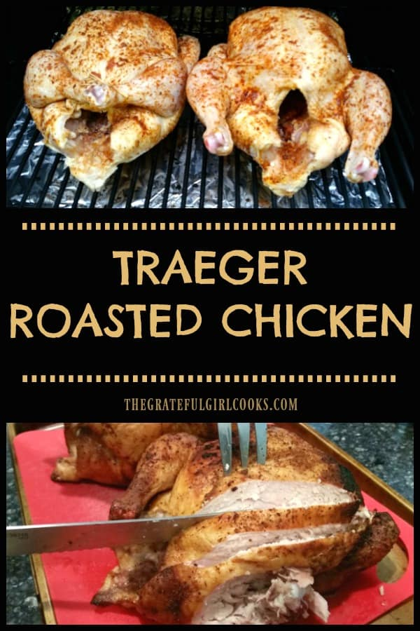 Traeger Roasted Chicken, well seasoned with a dry rub spice mix, is a great meal! Cooking whole chickens on a smoker/pellet grill couldn't be easier!
