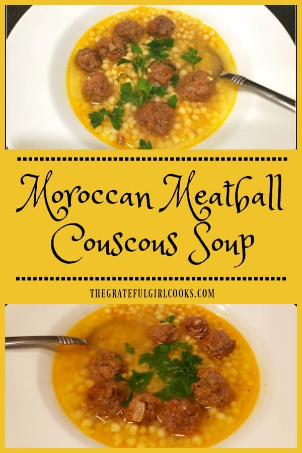 Moroccan Meatball Couscous Soup is a delicious, flavor-filled dish, with baked ground beef meatballs and pearl couscous, in a simple garlic/shallot broth.
