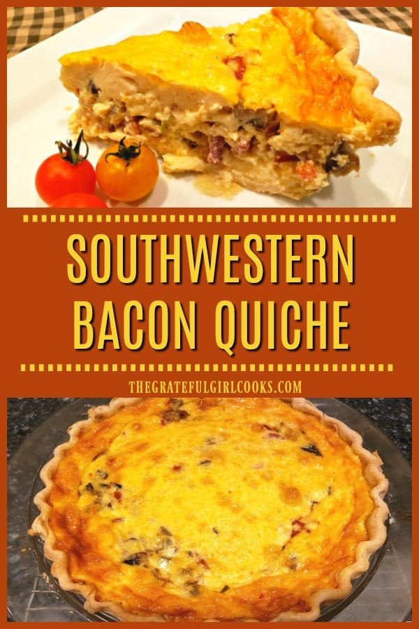 Bacon, jack cheese, green chiles, salsa, peppers, mushrooms and onions give this Southwestern Bacon Quiche in a flaky pie crust it's fantastic flavor! YUM!