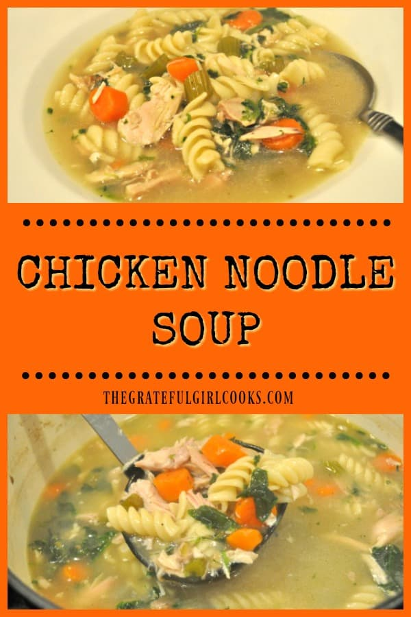 Delicious, homemade chicken noodle soup, with leftover rotisserie chicken, celery, carrots, garlic, onions and spinach, will warm you up on a cold day!