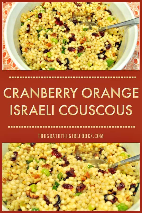 You'll love this easy to make, delicious cranberry orange Israeli couscous and pecan salad, topped with a wonderful homemade orange herb vinaigrette!