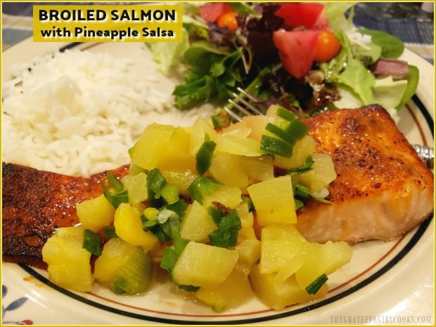 Broiled Salmon with Pineapple Salsa features spice rubbed salmon fillets, glazed with honey and brown sugar, topped with a simple fruit salsa.