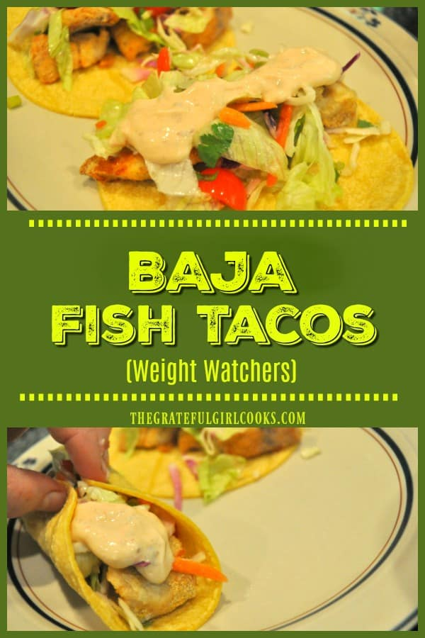 Baja Fish Tacos are a Weight Watchers dish, with seasoned broiled fish pieces in corn tortillas, topped with a crunchy slaw and creamy taco sauce!