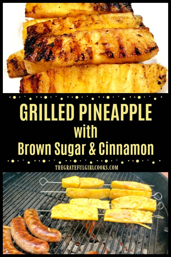 Delicious grilled pineapple features fresh pineapple spears, brushed with a brown sugar, butter, honey & cinnamon glaze, & grilled until caramelized.