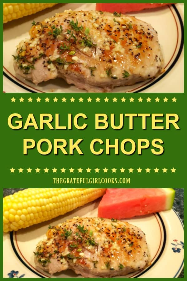 Garlic Butter Pork Chops are a simple (20 minute) main dish, made by pan-searing chops, then finishing them in the oven, covered in a savory sauce!