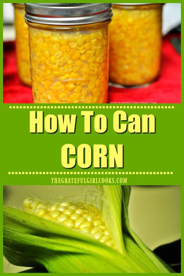 Learn how to can corn for long term storage! Enjoy having jars of home canned corn in your pantry to enjoy a taste of summer's bounty all year round.