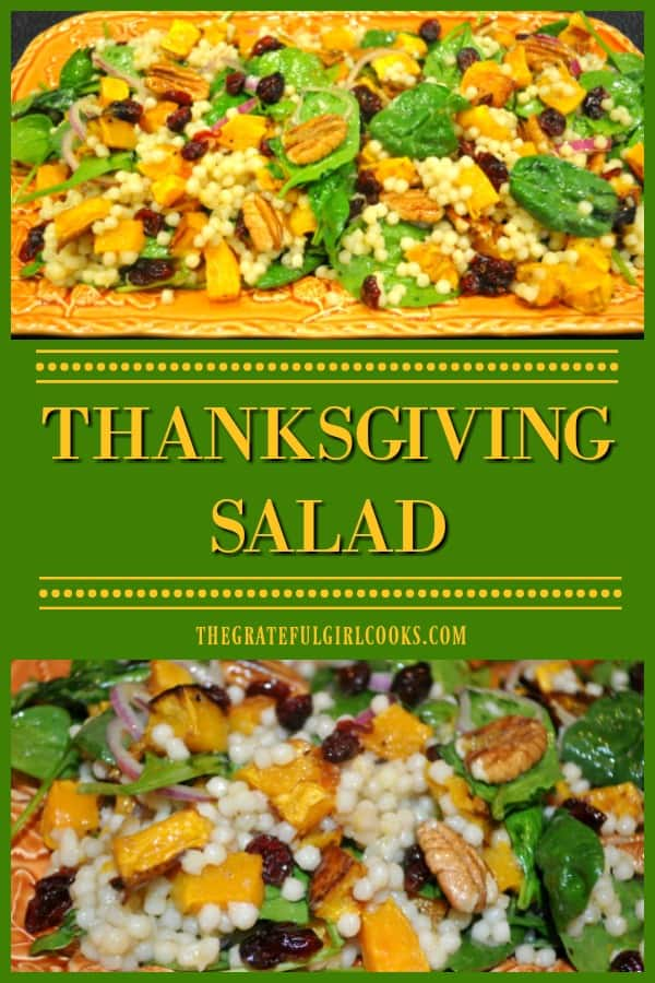 Thanksgiving Salad is a delicious dish, w/ pearl couscous, roasted butternut squash, cranberries, pecans, spinach & red onion in a citrus vinaigrette.