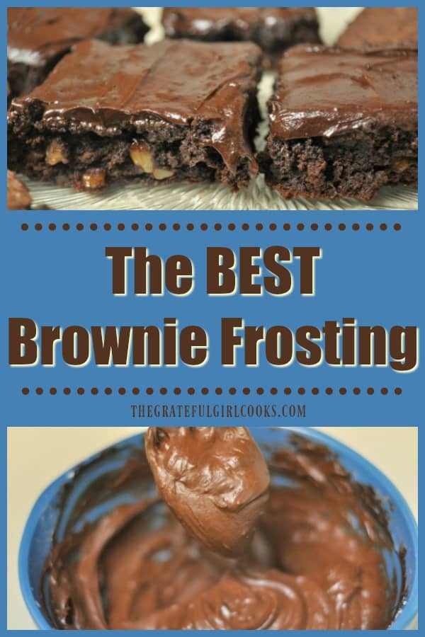 This easy to make, 6-ingredient recipe for The Best Brownie Frosting makes enough thick chocolate icing for a 9x13 pan of your favorite brownies!