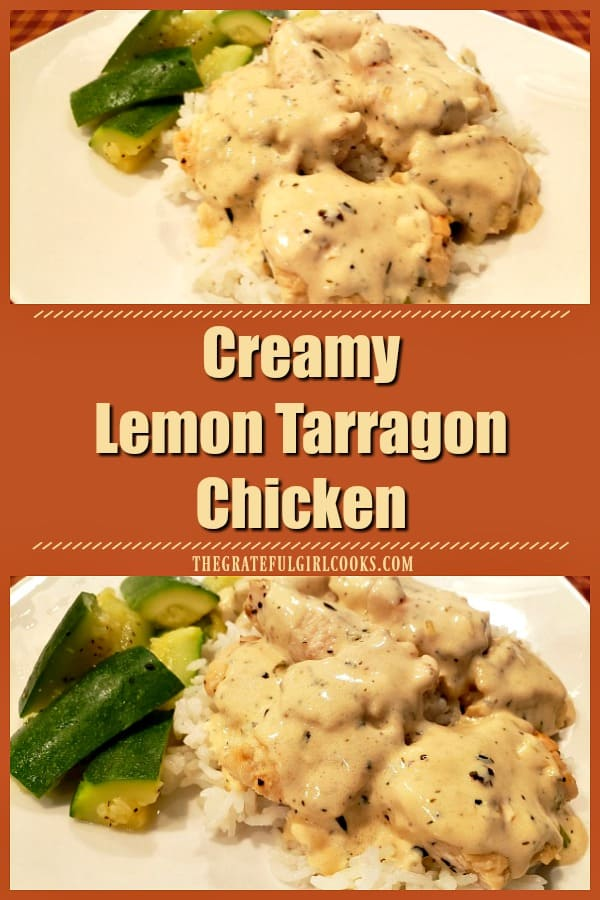 Creamy Lemon Tarragon Chicken features pan-seared chicken breasts, topped w/ a buttery lemon cream sauce with tarragon & green onions, served on rice.