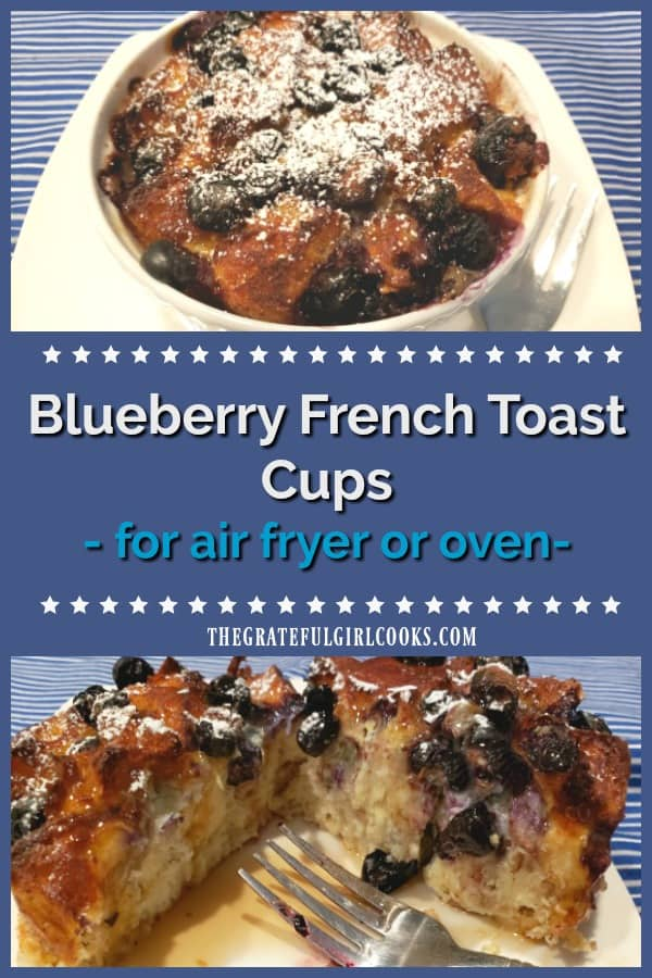 Blueberry French Toast Cups are delicious, single serving breakfast treats that are easy to make, and can be cooked in an air fryer OR in an oven.
