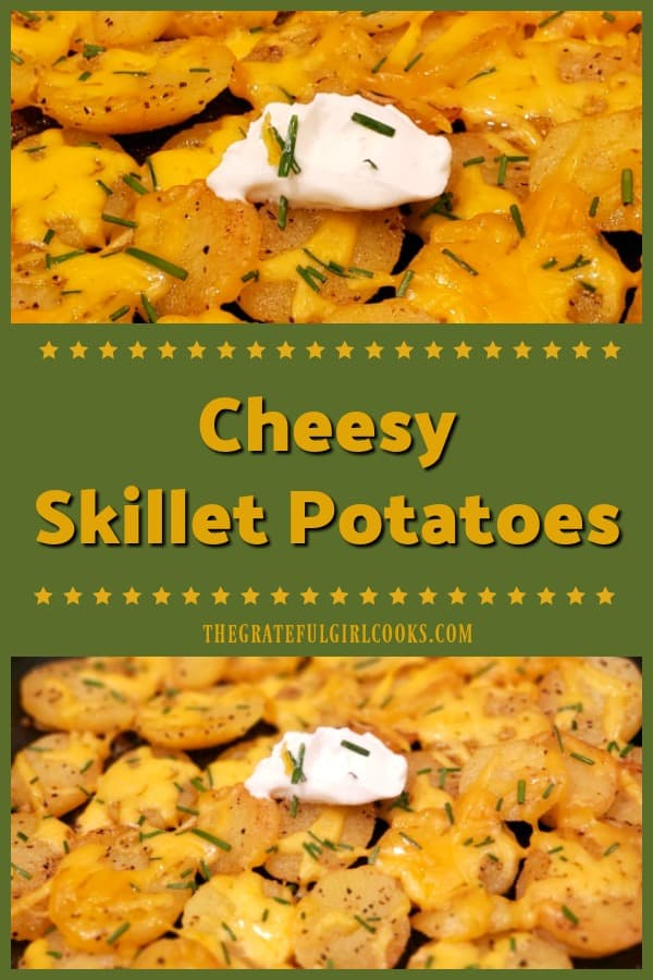 Cheesy Skillet Potatoes are made with Yukon Gold or Butterball potatoes, seasoned w/ butter, spices & cheese, served w/ chives & sour cream.