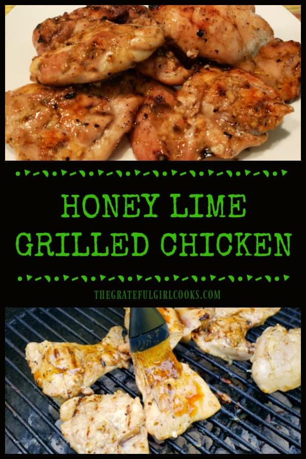 Enjoy the Southwestern flavor of delicious Honey Lime Grilled Chicken. Chicken thighs are marinated, then grilled/basted with the easy to make sauce.