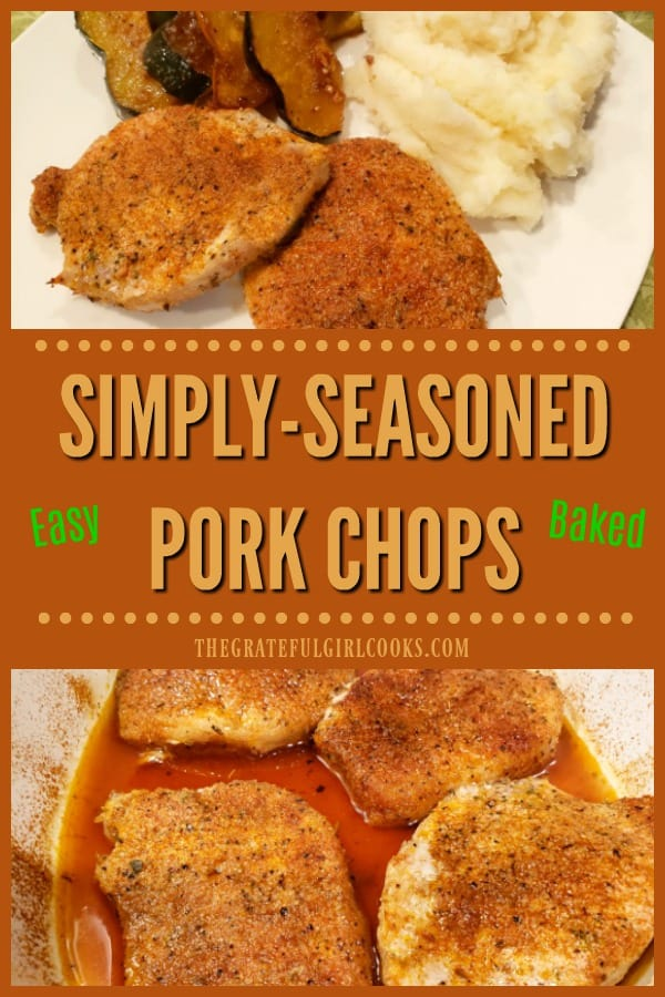 Simply-Seasoned Pork Chops are a cinch to make and bake! These tasty, juicy, boneless or bone-in chops are ready to eat in under 30 minutes!