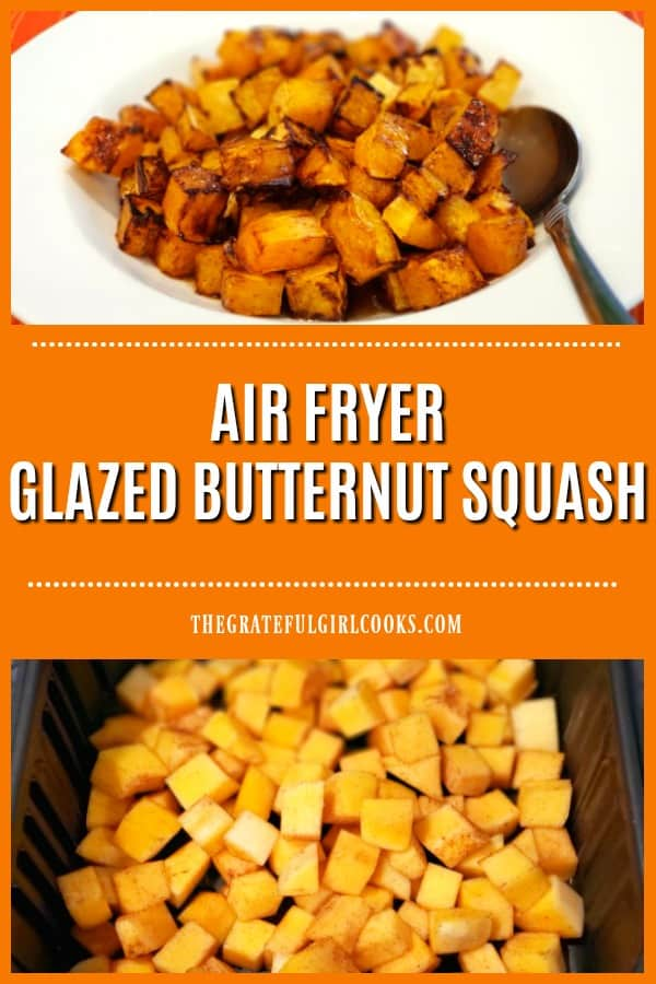 Air Fryer Glazed Butternut Squash is an easy veggie dish, with air fried squash cubes covered in a butter, maple syrup and cinnamon glaze.