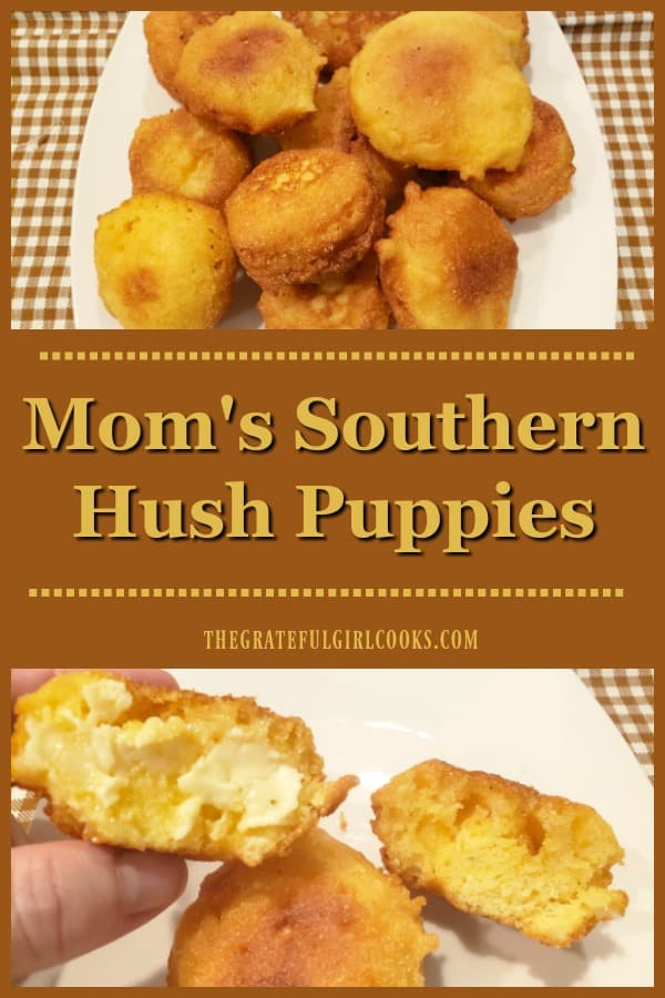 Mom's Southern Hush Puppies are a simple, delicious side dish (fried till crispy, served hot w/ butter) to accompany a favorite soup or chili.
