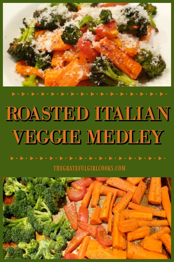 Roasted Italian Veggie Medley is yummy broccoli, carrots, and red peppers covered with Italian spices, baked, and topped with Parmesan cheese.