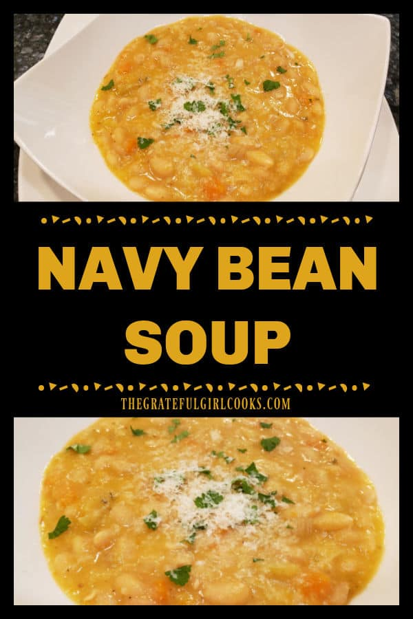 Navy Bean Soup is delicious and filling! Slowly cooked dried navy beans, carrots, garlic, celery, onion, broth & spices create a robust soup.