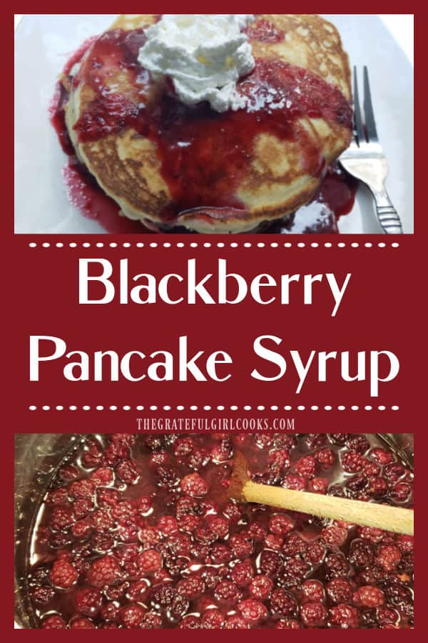 Learn how to make delicious Blackberry Pancake Syrup with fresh or frozen blackberries. Easy to make- yummy on waffles and ice cream, too!