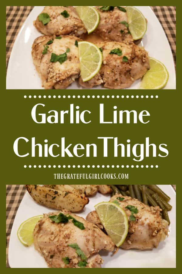 Garlic Lime Chicken Thighs feature bone-in, skinless thighs, coated in spices, baked in a simple broth, & garnished with lime and cilantro.