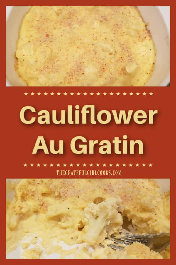 Cauliflower Au Gratin is a yummy side dish you'll love! Featuring fresh cauliflower florets baked in a creamy cheese sauce, it's delicious!