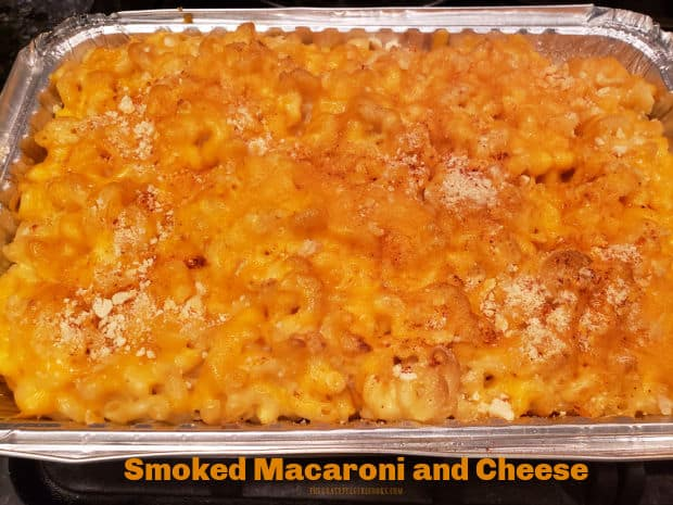 Smoked Macaroni And Cheese is a tasty side OR main dish, cooked on a Traeger or smoker grill. The cheese sauce is easily made from scratch!
