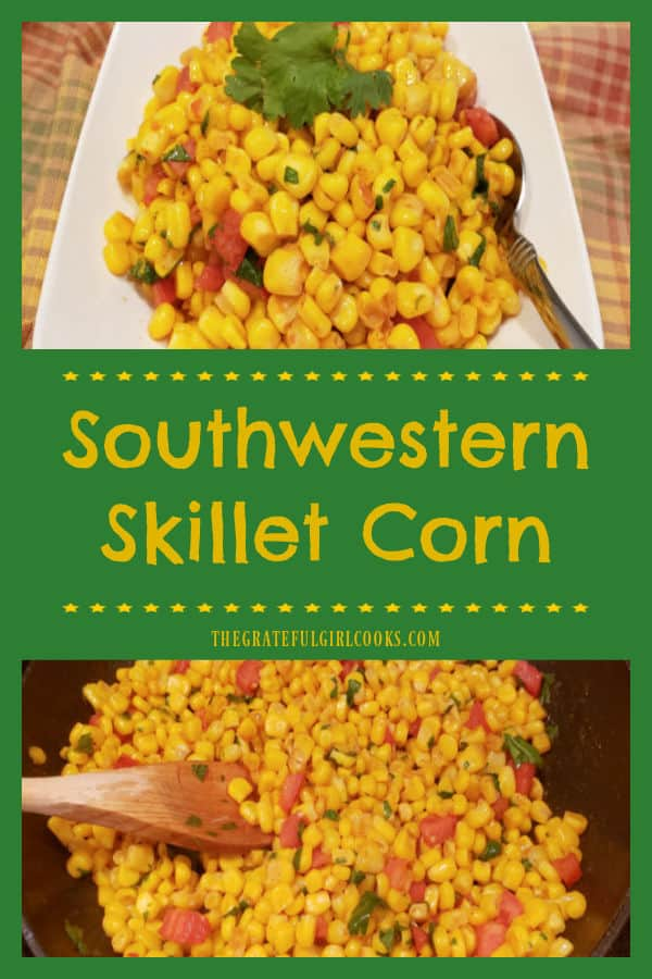 Southwestern Skillet Corn is a healthy, easy side dish, flavored with Tex-Mex seasonings, lime juice, cilantro and tomato. It's delicious!