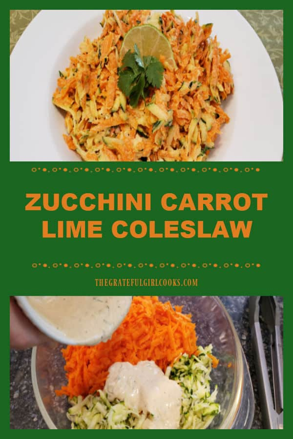 Looking for a yummy low-calorie side salad? Try Zucchini Carrot Lime Coleslaw, with grated zucchini and carrots in a lime, cumin cilantro dressing!